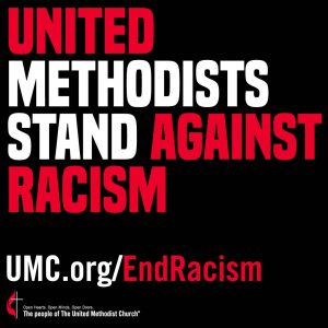 United Methodists Stand against Racism. UMC.org/EndRacism